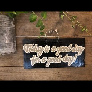 """Home Decor Wall Hanging Sign """"A Good Day!""""."""